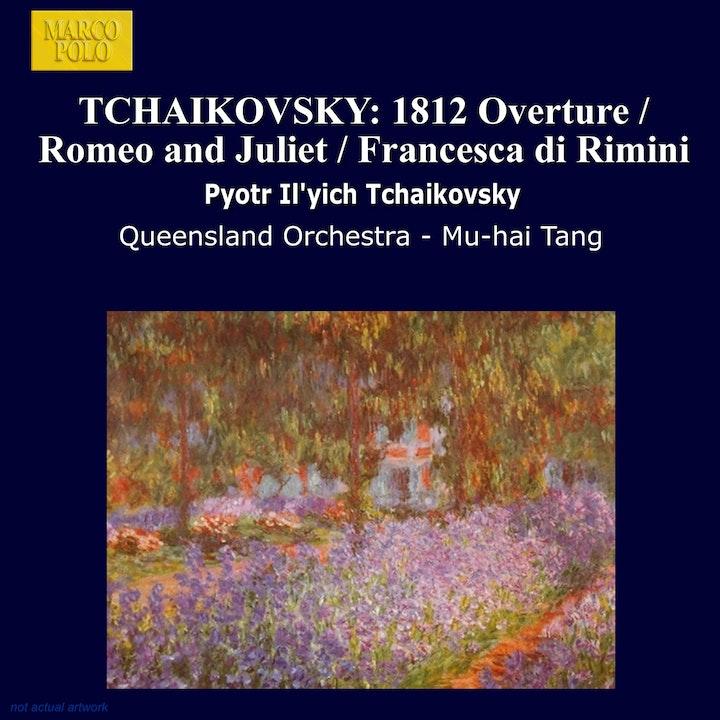 Tchaikovsky: 1812 Overture / Romeo and Juliet / Francesca Di